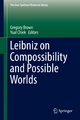 Leibniz on Compossibility and Possible Worlds - Gregory Brown; Yual Chiek
