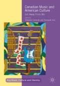 Canadian Music and American Culture - Tomoyuki Iino, Tristanne Connolly