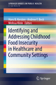 Identifying and Addressing Childhood Food Insecurity in Healthcare and Community Settings - Hans B. Kersten; Andrew F. Beck; Melissa Klein