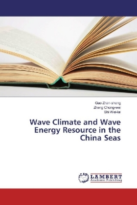Wave Climate and Wave Energy Resource in the China Seas - Zhan-sheng, Gao / Chong-wei, Zheng / Wei-lai, Shi