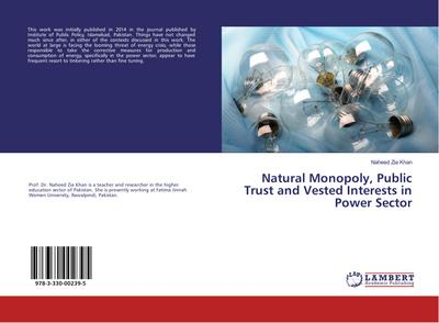 Natural Monopoly, Public Trust and Vested Interests in Power Sector - Naheed Zia Khan