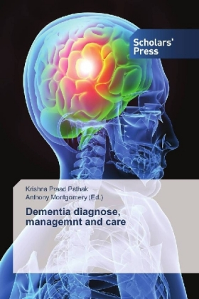 Dementia diagnose, managemnt and care - Pathak, Krishna Praad / Montgomery, Anthony (Hrsg.)