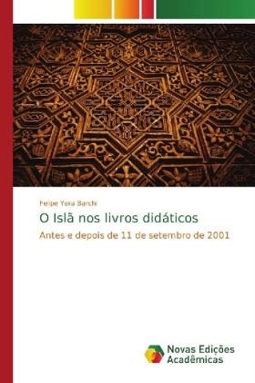 O Islã nos livros didáticos - Antes e depois de 11 de setembro de 2001 - Yera Barchi, Felipe