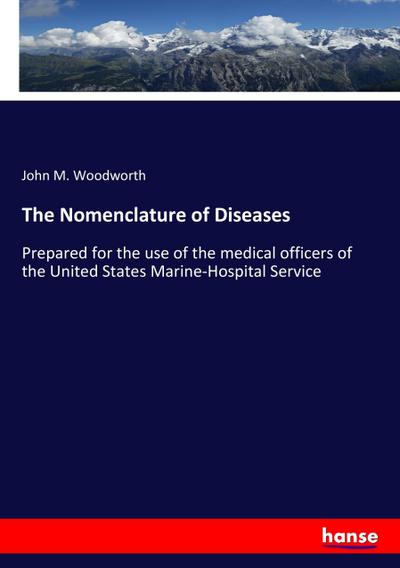 The Nomenclature of Diseases - John M. Woodworth