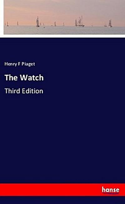 The Watch - Henry F Piaget