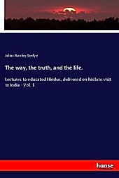 The way, the truth, and the life.. Julius Hawley Seelye, - Buch - Julius Hawley Seelye,