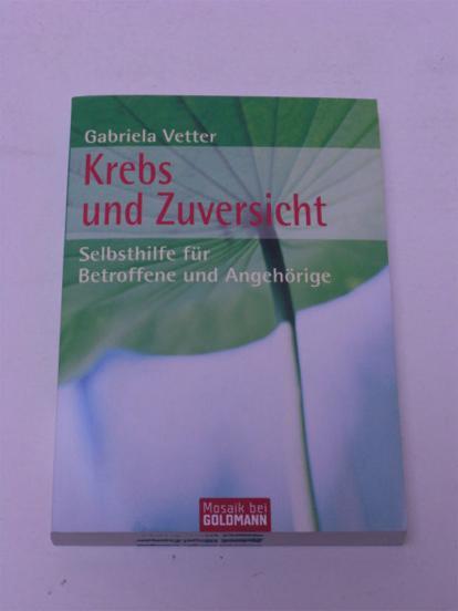 Gabriela Vetter: Krebs und Zuversicht