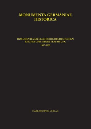 Constitutiones et acta publica imperatorum et regum: Dokumente zur Geschichte des Deutschen Reiches und seiner Verfassung 1357-1359 - Hohensee, Ulrike / Lawo, Mathias / Lindner, Michael