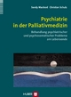 Psychiatrie in der Palliativmedizin - Sandy MacLeod; Christian Schulz