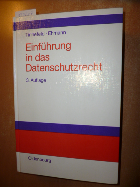 Einführung in das Datenschutzrecht - Tinnefeld, Marie-Theres  Ehmann, Eugen