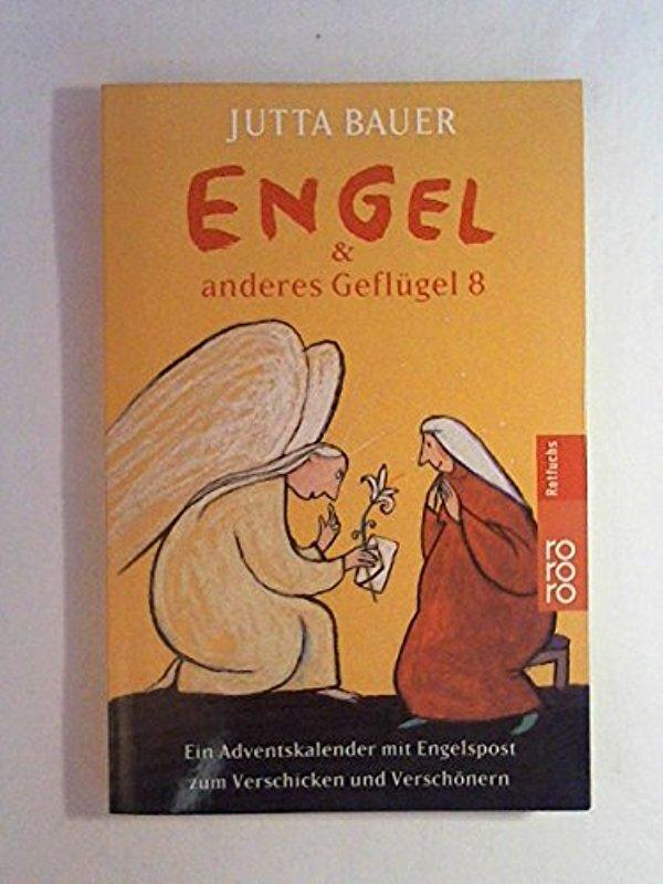 Engel & anderes Geflügel. Ein Adventskalender mit Engelspost zum Verschicken und Verschönern. - Jutta Bauer