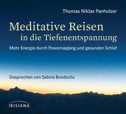 Thomas Niklas Panholzer: Meditative Reisen in die Tiefenentspannung