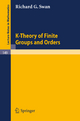K-Theory of Finite Groups and Orders - Richard G. Swan