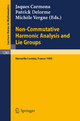 Non-Commutative Harmonic Analysis and Lie Groups - Jaques Carmona; Patrick Delorme; Michele Vergne