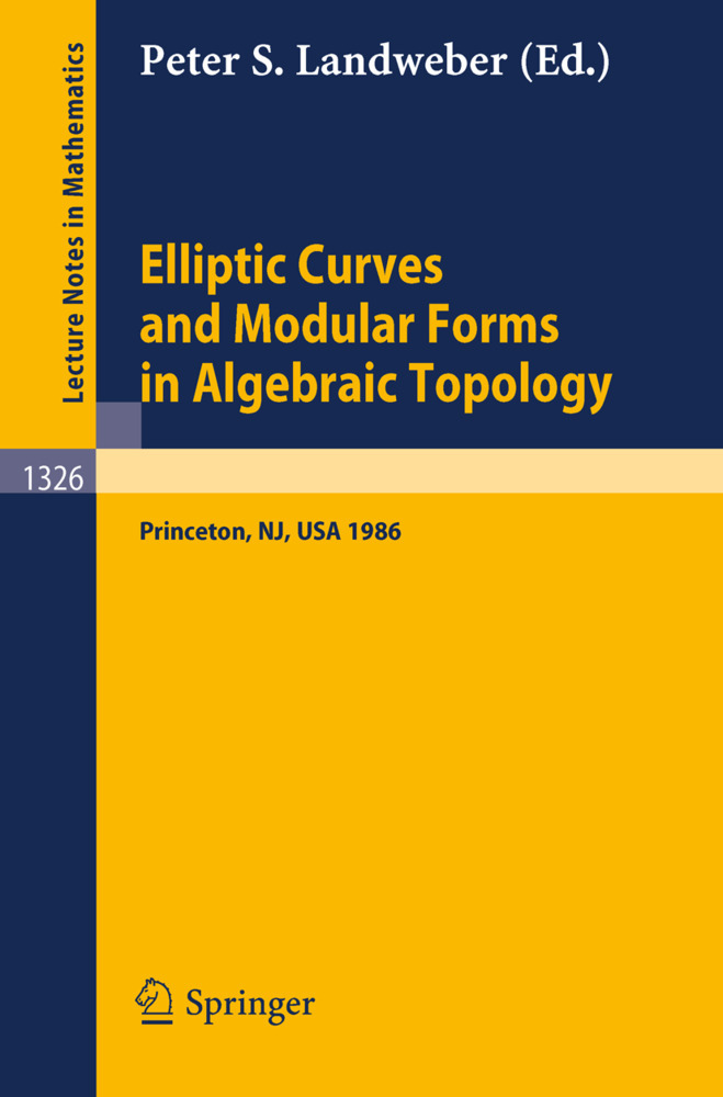 Elliptic Curves and Modular Forms in Algebraic Topology als Buch von - Springer
