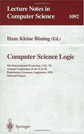 Computer Science Logic: 9th International Workshop, CSL '95, Annual Conference of the Eacsl Paderborn, Germany, September 22-29, 1 - Kleine Buening, H. / Buning, Hans Kleine / Kleine Buening, Hans