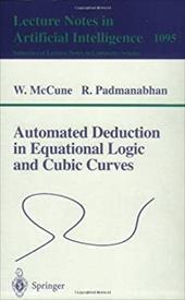 Automated Deduction in Equational Logic and Cubic Curves - McCune, W. / McCune, William / Padmanabhan, R.