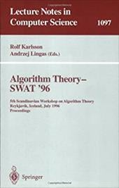 Algorithm Theory - Swat '96: 5th Scandinavian Workshop on Algorithm Theory, Reykjavik, Iceland, July 1996. Proceedings - Lingas, A. / Karlsson, R. / Karlsson, Rolf