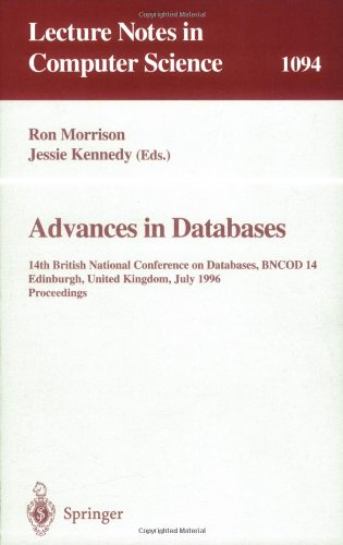 Advances in Databases: 14th British National Conference on Database, BNCOD 14 Edinburgh, UK, July 3 - 5, 1996. Proceedings (Lecture Notes in Computer Science)  Auflage: 1996 - Morrison, Ronald and Jessie Kennedy