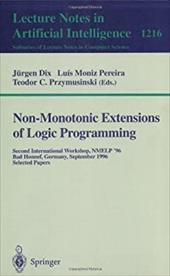 Non-Monotonic Extensions of Logic Programming: Second International Workshop Nmelp '96, Bad Honnef, Germany September 5 - 6, 1996, - Dix, Jurgen / Dix, Juergen / Moniz Pereira, Luis