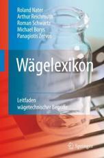 Wägelexikon - Roland Nater, Arthur Reichmuth, Roman Schwartz, Michael Borys, Panagiotis Zervos
