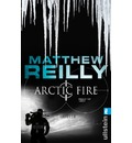 Arctic Fire - Matthew Reilly
