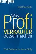 Karl Pinczolits: Was Profi-Verkäufer besser machen