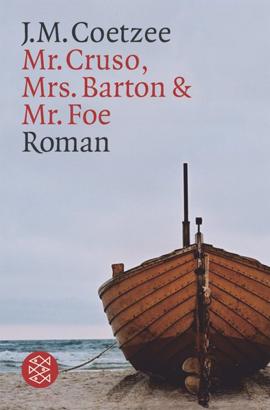 Mr. Cruso, Mrs. Barton & Mr. Foe: Roman - Coetzee, J.M.