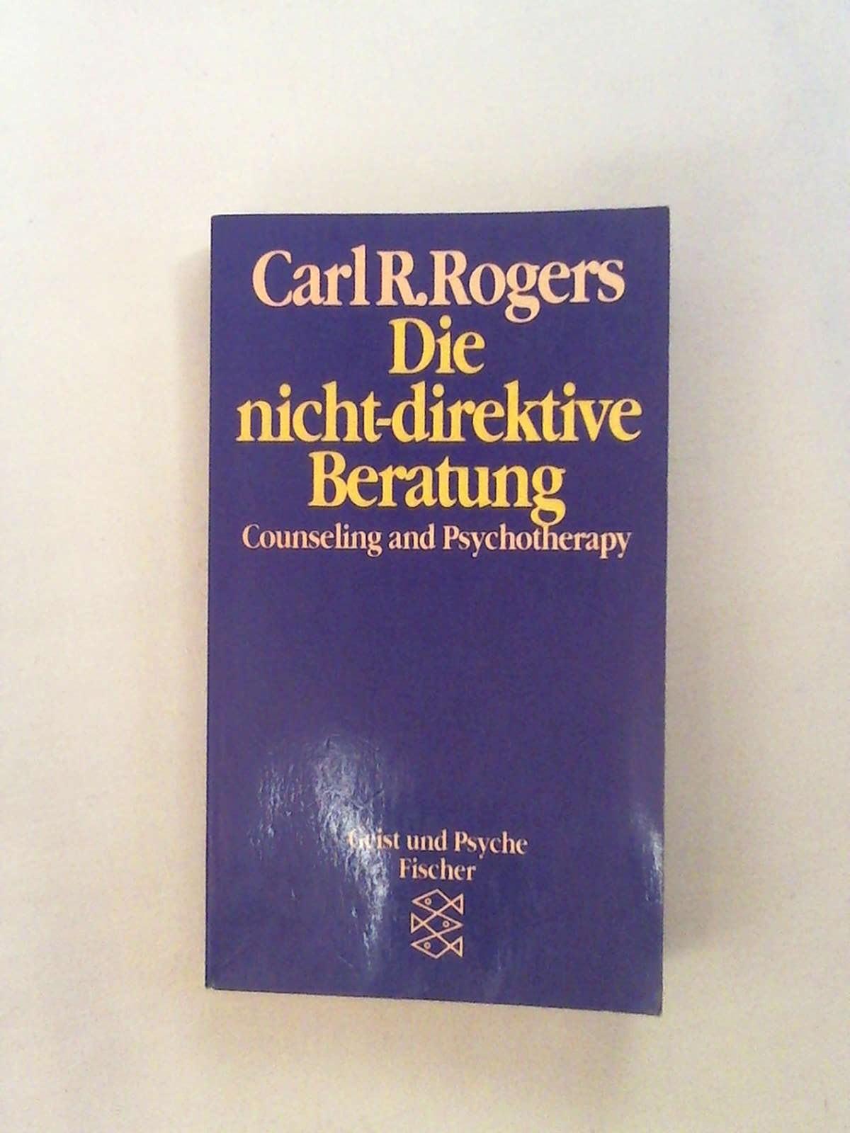 Die nicht-direktive Beratung - Carl R. Rogers