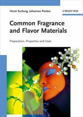 Common Fragrance and Flavor Materials: Preparation, Properties and Uses - Surburg, Horst / Panten, Johannes