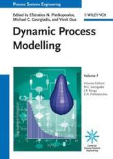 Dynamic Process Modeling - Michael C. Georgiadis (volume editor), Julio R. Banga (volume editor), Efstratios N. Pistikopoulos (volume editor), Vivek Dua (series editor)