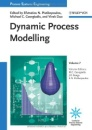 Process Systems Engineering: Dynamic Process Modeling v. 7 (Process Systems Engineering (Wiley-Vch Verlag))