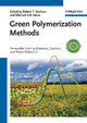Green Polymerization Methods - Robert T. Mathers; Michael A. R. Meier