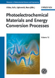 Advances in Electrochemical Science and Engineering / Photoelectrochemical Materials and Energy Conversion Processes