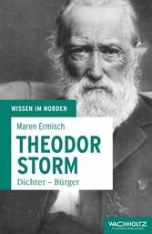 Theodor Storm - Dichter - Bürger - Maren Ermisch