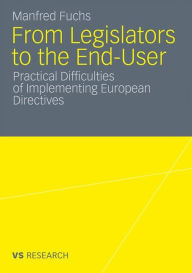 From Legislators to the End-User: Practical Difficulties of Implementing European Directives Manfred Fuchs Author