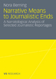 Narrative Means to Journalistic Ends - Nora Berning
