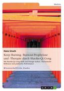 Hans Urach: Keep Burning. Burnout-Prophylaxe und -Therapie durch Shaolin-Qi Gong