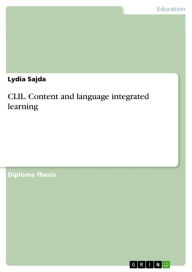 CLIL. Content and language integrated learning: CLIL - Lydia Sajda
