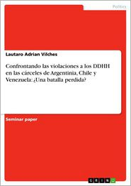 Confrontando las violaciones a los DDHH en las cárceles de Argentinia, Chile y Venezuela: Una batalla perdida?