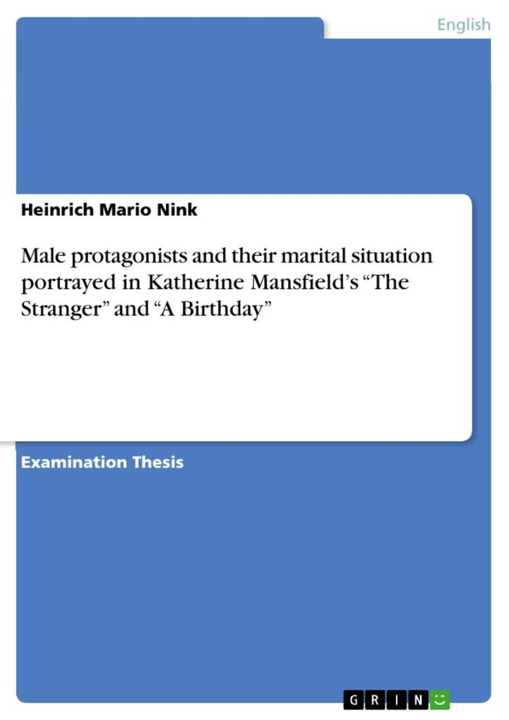 Male protagonists and their marital situation portrayed in Katherine Mansfield´s ´The Stranger´ and ´A Birthday´ als eBook Download von Heinrich M... - Heinrich Mario Nink