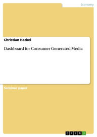 Dashboard for Consumer Generated Media Christian Hackel Author