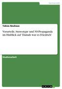 Neuhaus, Tobias: Vorurteile, Stereotype und NS-Propaganda im Hinblick auf ´Damals war es Friedrich´