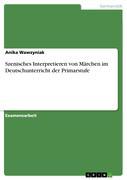 Wawzyniak, Anika: Szenisches Interpretieren von Märchen im Deutschunterricht der Primarstufe
