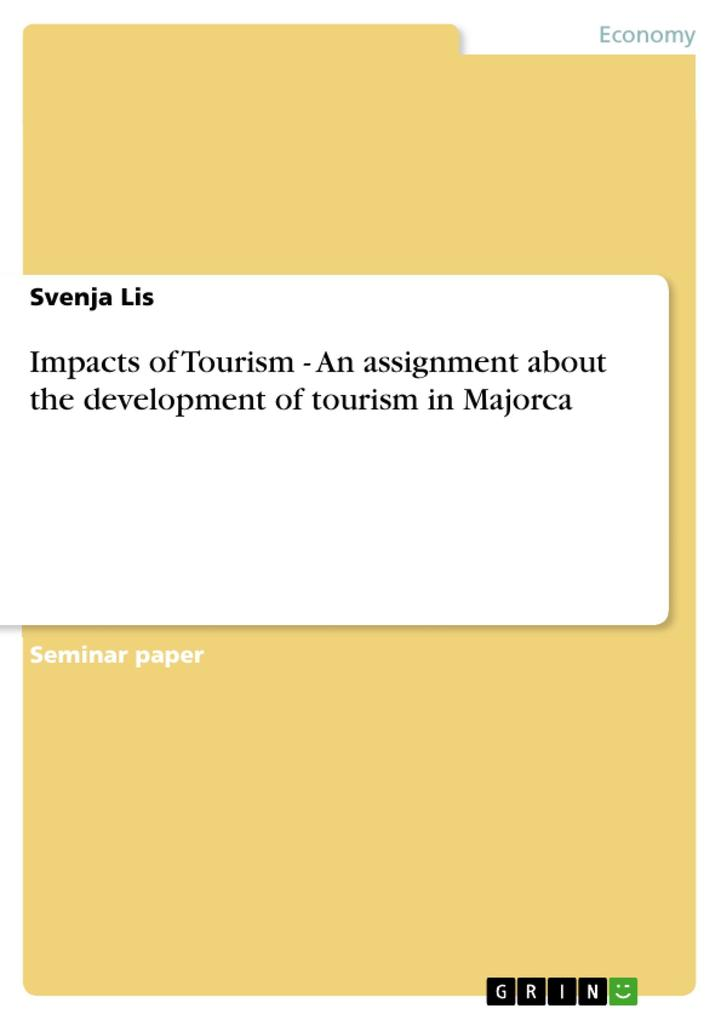 Impacts of Tourism - An assignment about the development of tourism in Majorca als Buch von Svenja Lis - Svenja Lis