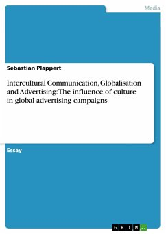 Intercultural Communication, Globalisation and Advertising: The influence of culture in global advertising campaigns - Plappert, Sebastian