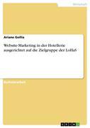 Gollia, Ariane: Website-Marketing in der Hotellerie ausgerichtet auf die Zielgruppe der LoHaS