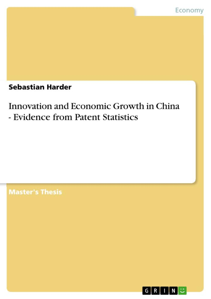 Innovation and Economic Growth in China - Evidence from Patent Statistics als eBook von Sebastian Harder - GRIN Publishing
