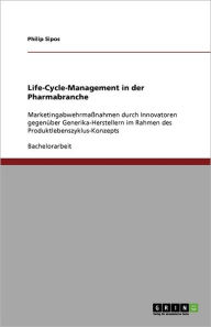 Life-Cycle-Management In Der Pharmabranche - Philip Sipos