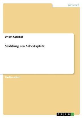 Akademische Schriftenreihe: Mobbing am Arbeitsplatz - Celikkol, Eylem